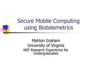 Secure Mobile Computing using Biotelemetrics