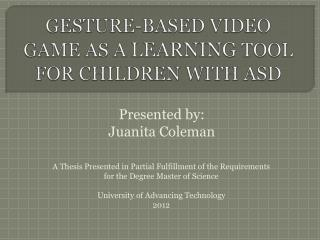 GESTURE-BASED VIDEO GAME AS A  LEARNING  TOOL FOR CHILDREN WITH ASD