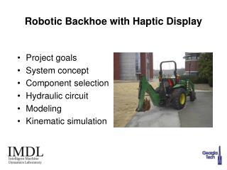 Robotic Backhoe with Haptic Display