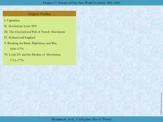 I. Capitalism II. Absolutism: Louis XIV III. The Gravitational Pull of French Absolutism