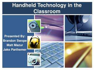 Handheld Technology in the Classroom