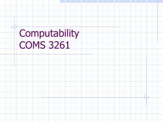 Computability COMS 3261