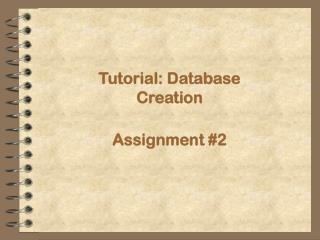 Tutorial: Database Creation