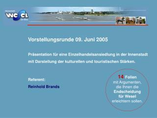 Vorstellungsrunde 09. Juni 2005 Präsentation für eine Einzelhandelsansiedlung in der Innenstadt