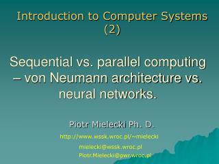Sequential vs. parallel computing – von Neumann architecture vs. neural networks.