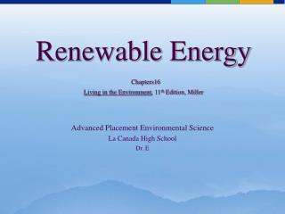 Renewable Energy Chapters16 Living in the Environment , 11 th  Edition, Miller