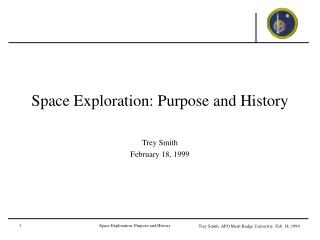 Space Exploration: Purpose and History