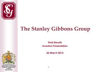 Final Results Investors Presentation 22 March 2013