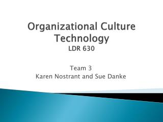 Organizational Culture Technology LDR 630