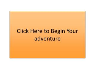 Click Here to Begin Your adventure