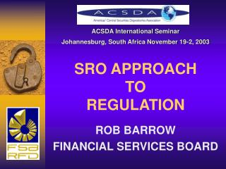 SRO APPROACH TO REGULATION