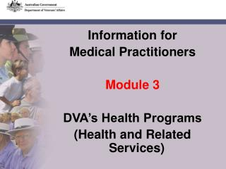 Information for  Medical Practitioners Module 3 DVA's Health Programs