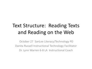 Text Structure:  Reading Texts and Reading on the Web