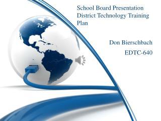 School Board Presentation District  Technology Training Plan