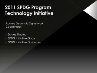 2011 SPDG  Program   Technology Initiative