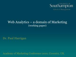 Web Analytics – a domain of Marketing (working paper)