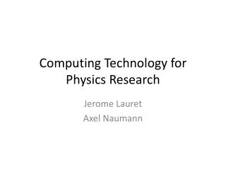Computing Technology for Physics Research