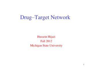 Drug–Target  N etwork