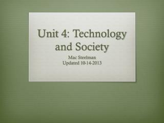 Unit 4: Technology and Society