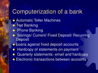 Computerization of a bank