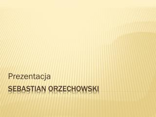 Sebastian Orzechowski