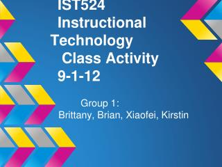 IST524 Instructional Technology  Class Activity  9-1-12