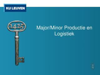 Major/Minor Productie en Logistiek