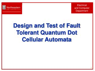 Design and Test of Fault Tolerant Quantum Dot Cellular Automata