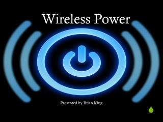 Wireless Power