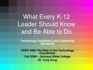 What Every K-12 Leader Should Know and Be Able to Do