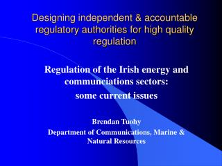 Designing independent & accountable regulatory authorities for high quality regulation