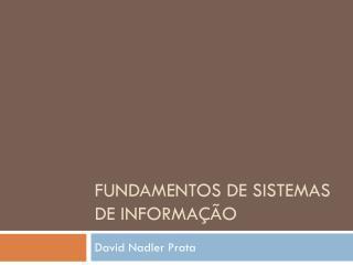 Fundamentos  de  Sistemas  de  Informa ção