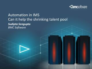 Automation in IMS Can it help the shrinking talent pool