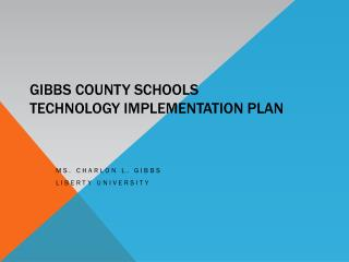 Gibbs County Schools  Technology Implementation Plan