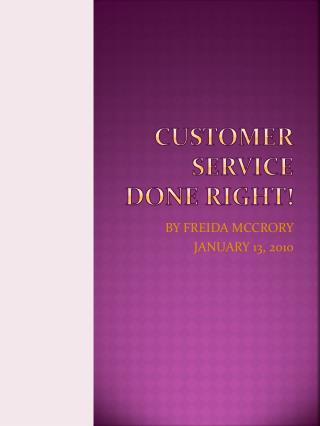 CUSTOMER SERVICE DONE RIGHT!