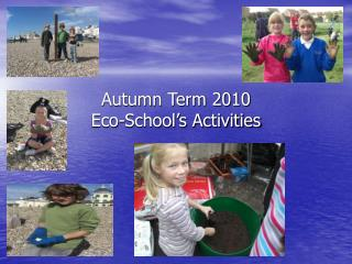 Autumn Term 2010 Eco-School's Activities