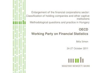 Enlargement  of  the financial corporations sector: