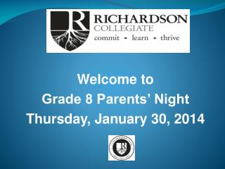 Welcome to  Grade 8 Parents' Night Thursday, January 30, 2014