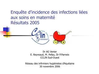 Enquête d'incidence des infections liées aux soins en maternité Résultats 2005