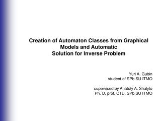 Creation of Automaton Classes from Graphical Models and Automatic Solution for Inverse Problem