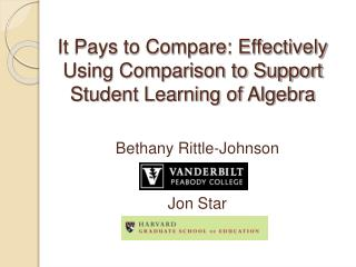 It Pays to Compare: Effectively Using Comparison to Support Student Learning of Algebra