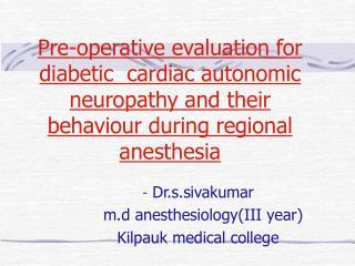Dr.s.sivakumar    m.d anesthesiology(III year) Kilpauk medical college