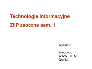 Wykład 2 Windows WWW - HTML Grafika