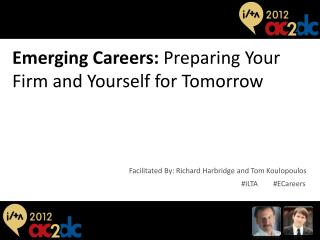 Emerging Careers:  Preparing Your Firm and Yourself for Tomorrow