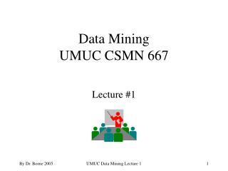 Data Mining  UMUC CSMN 667