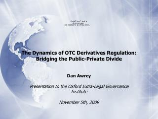 The Dynamics of OTC Derivatives Regulation:  Bridging the Public-Private Divide