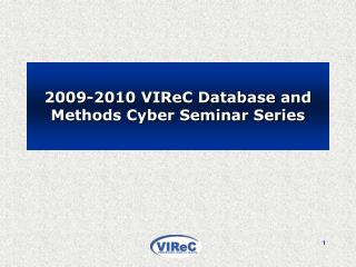 2009-2010 VIReC Database and Methods Cyber Seminar Series
