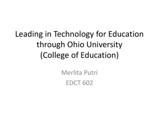 Leading in Technology for Education through Ohio University  (College of Education)