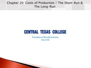 Chapter  20:  Costs of Production / The Short-Run & The Long-Run