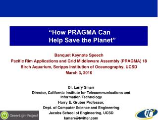"""How PRAGMA Can      Help Save the Planet"""